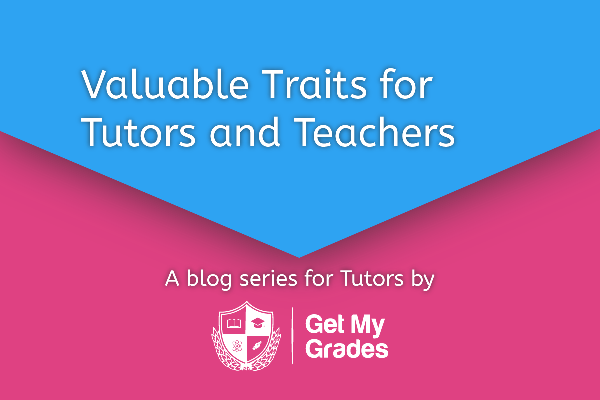 Valuable Traits for Tutors/Teachers